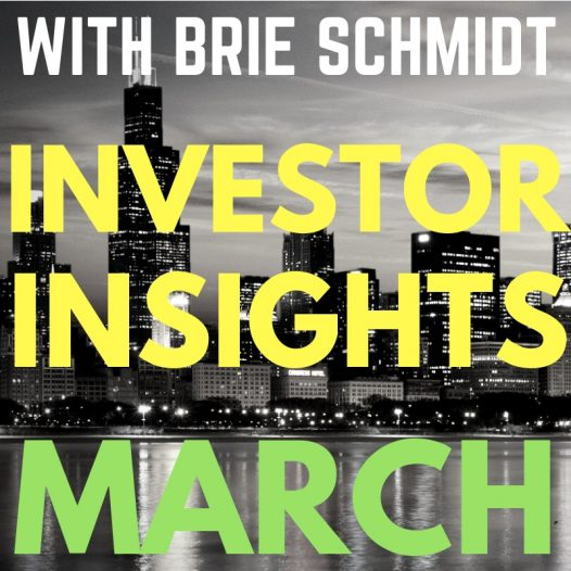 Investor Insights With Brie Schmidt March